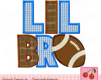 LIL BRO Football Machine Embroidery Designs -4x4 5x5 6x6 inch BG0025