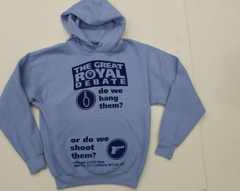 Punk Hoodie - The Great Royal Debate -Funny Slogan Sweater- Political Humour  Royal Family- Hooded Jumper - Blue Hood Sweater-Small 36
