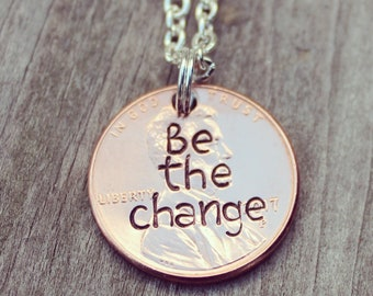 Be the Change Hand Stamped Penny Necklace - Lucky Penny Necklace - Be the Change - Hand Stamped Penny Necklace on Silver Filled Chain