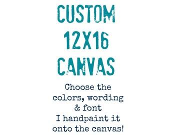 Custom Canvas Quote, Custom Canvas Art, 12x16 Canvas Art, Custom Canvas Art, Personalized Art, Custom Painting, Custom 12x16 Canvas