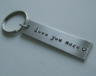 Love You More Keychain • Hand Stamped Keychain • Custom Keychain • Personalized Key Chain • Gift for Him • Gift for Her • Anniversary Gift