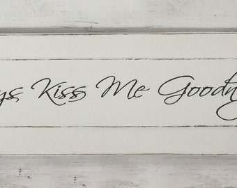 Distressed wood sign, always kiss me goodnight, rustic sign reclaimed