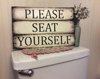 Please seat yourself reclaimed wood sign