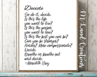 Grey's Anatomy Quote, Decide quote by meredith Grey - Greys Anatomy - wall art, motivational hang up and frame, inspirational