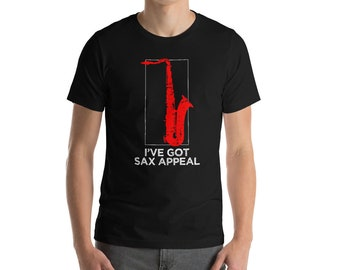 I've Got sax Appeal T-shirt-Music Shirts-great gifts for guys-cool gifts for men-unique gift ideas-Birthday Gift-Jazz Lover-Bass Guitar Love