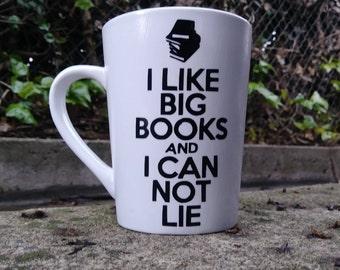 I Like Big Books And I Can Not Lie Mug