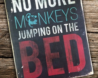 No More Monkeys Jumping on the Bed Distressed Wooden Sign 8x10