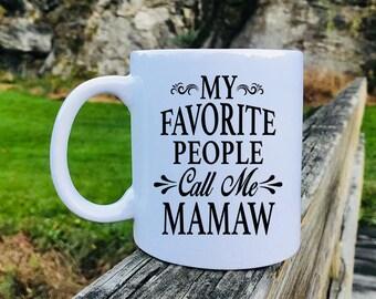 My Favorite People Call Me Mamaw - Mug - Mamaw Gift - Mamaw Mug - Gifts For Mamaw