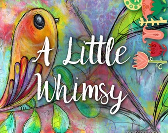 A Little Whimsy: Acrylic Mixed Media Workshop with Mimi Bondi (great for beginners!)