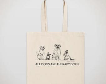 All Dogs Are Therapy Dogs Tote Bag