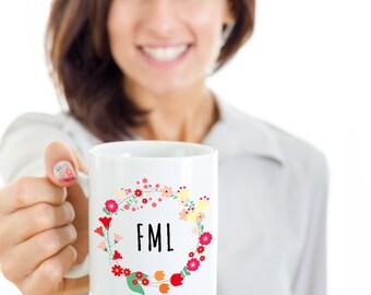 FML Mug - Sarcastic Coffee Mugs - Funny Tea Mugs - Funny Coworker Gift - Floral Coffee Cup