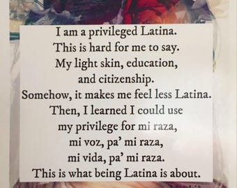 I am a Privileged Latina prints