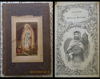 "Antique ""Pictures of Christian Heroism"" Book Preface by Rev. Henry Edward Manning, D.D. Brown cloth HC embossed. Holy Card Bernadette & Mary"