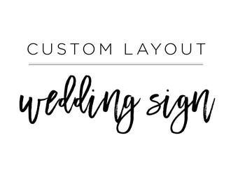 Custom Layout, Wedding Signs
