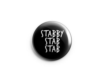 """Funny button or magnet - Stabby Stab Stab - 1.25"""" pinback button, pin, badge, angry button, humorous button, PMS button"""