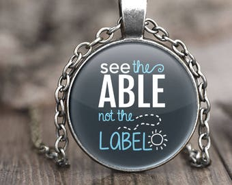 Autism Necklace, autism jewelry, autism awareness necklace, autism gift for teacher, see the able not the label, autism pendant necklace
