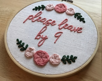 Please Leave by 9 Floral Embroidery Hoop Art