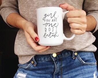 One Boss B*tch 15 oz. Ceramic Mug