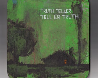 Truth Teller/Tell 'Er Truth Original Painting