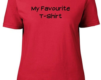 My Favourite Shirt. Funny. Ladies semi-fitted t-shirt.