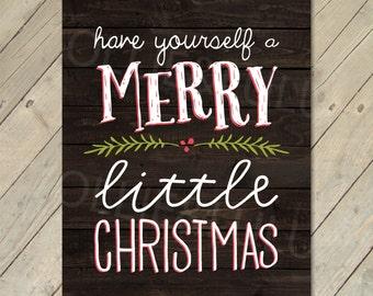 Printable Christmas Art - Have Yourself a Merry Little Christmas