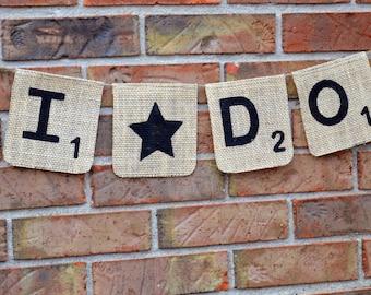 Scrabble Banner  ..  burlap  ..  I do  ..  photo prop
