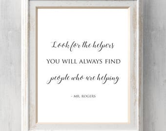 Mr. Rogers Print. Look for the helpers.  You will always find people who are helping. Mister Rogers. All Prints BUY 2 GET 1 FREE!