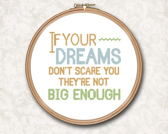 If your dreams don't scare you they're not big enough Motivational Quote Counted Cross Stitch Pattern - PDF Digital Download