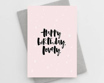 Happy Birthday Lovely Card - Girly Birthday Card - Birthday Card for Friend - Birthday Card For Best Friend - Card For Bestie