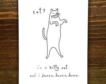 Cat? I'm A Kitty Cat. And I Dance, Dance, Dance - Handmade Card