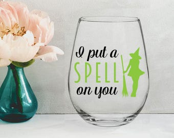 I Put A Spell On You - 21 oz STEMLESS WINE GLASS - girlfriend gift, halloween gift, mom gift, housewarming gift, fall gift