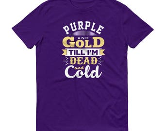 LSU TIGERS FOOTBALL till i'm dead and cold Short-Sleeve T-Shirt