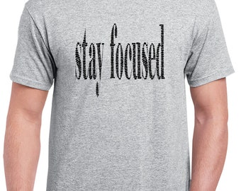 Stay Focused V2 T Shirt