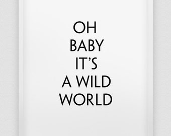 oh baby it's a wild world print // black and white nursery wall decor //  nursery decor print // kids room print // typographic poster