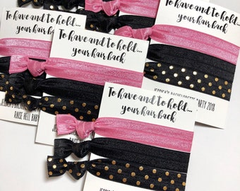 Bachelorette Party Favors - Hair Ties - To Have and To Hold Your Hair Back - Bachelorette Hair Ties - Bachelorette Party - Hair Accessories