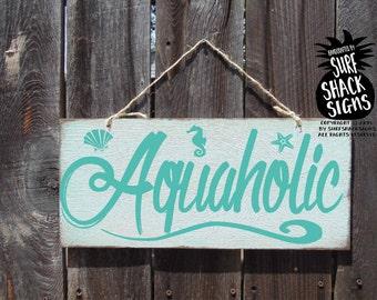 beach house decor, beach house, beach house sign,  beach signs, aquaholic, funny beach decoration, funny beach sign, aquaholic sign