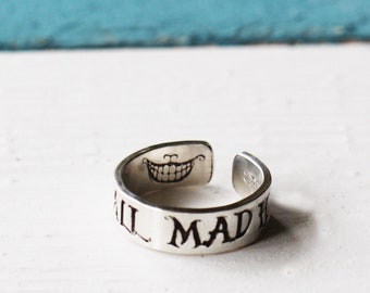 Alice in Wonderland Jewelry - Sterling Silver We're All Mad Here Band Ring - Hand Stamped Jewelry inspired quote ring - Lewis Carroll