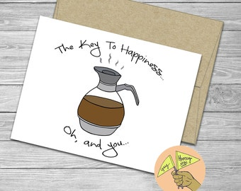 Coffee is the key to happiness, Love, blank card,  encouragement, congratulations, anniversary, wedding, funny, watercolor