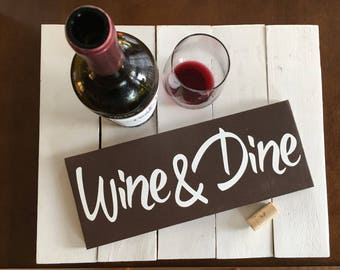 Wine and Dine pallet wood sign