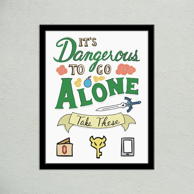 Zelda Hand Lettered Poster It's Dangerous To Go Alone