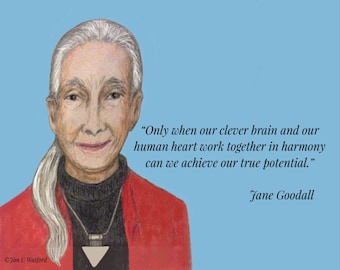 Jane Goodall, Inspirational Quote,Only when our clever brain, Jane Goodall, Art Print, Motivational , Blue, wall decor, home decor, 8 x 10