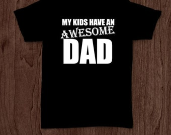 My kids have an awesome dad t-shirt tee shirt tshirt Christmas dad father daddy family fun father's day grandfather family gift for dad best