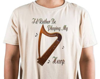 I'd Rather Be Playing My Harp T-Shirt