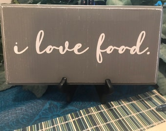 I love food farmhouse-style sign