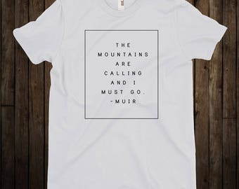 The Mountains Are Calling and I Must Go / John Muir Quote / Adventure Shirt / White Tee Cyber Monday Sale