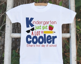 Boys Kindergarten Outfit - Personalized Kindergarten Just Got Cooler Shirt - Kids Back to School Shirt - Boys My First Day of School T-shirt
