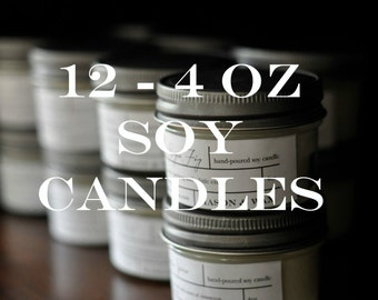 12 - 4 oz Soy Candles // Your Choice of 4 Scents