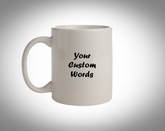 Custom Coffee Mug - Personalized Coffee Cup - Ceramic Mug - Coffee Gift - White Ceramic Mug - Custom Coffee Gift - Customized Mug