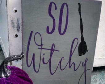 So Witchy Wood Sign, Witch Halloween Sign, WITCH SIGN, Halloween Mini Wood Sign