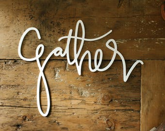 Gather Sign, Word Wall Art, Farmhouse Decor, Mom Gift, Gift for Mom, Housewarming Gift, Wall Decor, Gift for Her, Wall Art, Home Decor